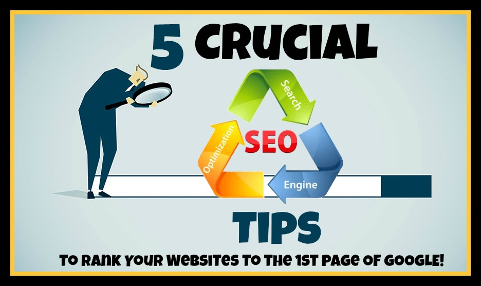 5 crucial seo tips for websites to rank to the 1st page of google