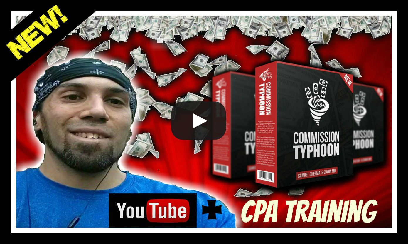 Commission Typhoon Review Make Money On Youtube with Cpa Marketing